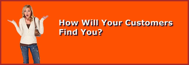 How will your customers find you
